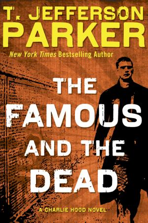 "This book cover image released by Dutton shows ""The Famous and the Dead,"" a novel by T. Jefferson Parker. (AP Photo/Dutton)"