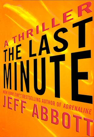 "This book cover image released by Grand Central Publishing shows ""The Last Minute,"" by Jeff Abbott. (AP Photo/Grand Central Publishing)"