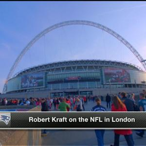 New England Patriots owner Robert Kraft: 'I would like to see a franchise in London'