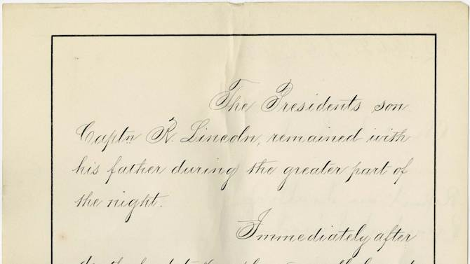 """This undated photo of a document from the National Archives provided June 5, 2012 by the Abraham Lincoln Presidential Library & Museum in Springfield, Ill., shows the last page of an original copy of a 21-page clinical report by Dr. Charles A. Leale, who was the first doctor to treat President Abraham Lincoln after he was shot at a Washington theater on the night of April 14, 1865. The report is not in Leale's hand, but is a """"true copy"""" written in the neat and legible hand of a clerk. It was found by a researcher for the Papers of Abraham Lincoln Project, which is dedicated to finding and saving all documents written by or about the 16th president during his lifetime. (AP Photo/Photo of a National Archives document via the Abraham Lincoln Presidential Library & Museum)"""