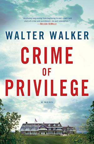 "This book cover image released by Ballantine Books shows ""Crime of Privilege,"" by Walter Walker. (AP Photo/Ballantine Books)"