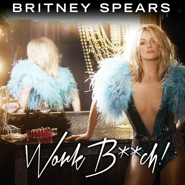 Britney Spear, Work B**ch