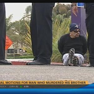Pretrial motions for man who murdered his brother