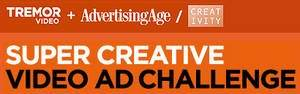 Tremor Video, Advertising Age and Creativity Announce Winners of Super Creative Video Ad Challenge