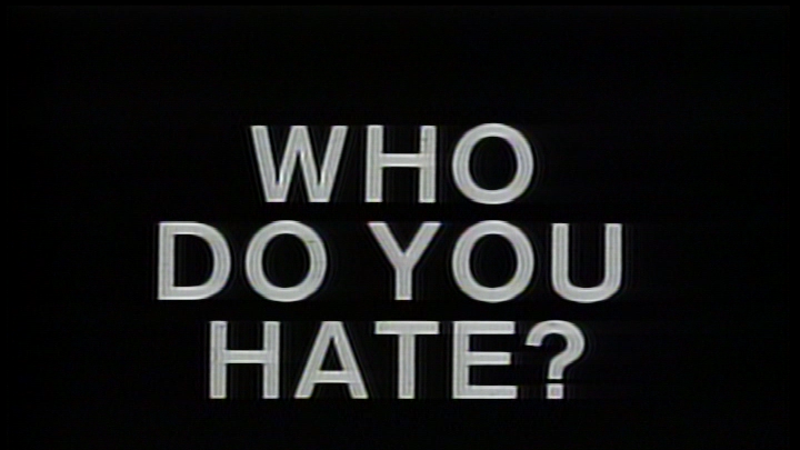 Who Do You Hate?