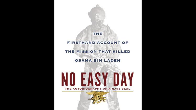 """This book cover image released by Dutton shows """"No Easy Day: The Firsthand Account of the Mission that Killed Osama Bin Laden,"""" by Mark Owen with Kevin Maurer. (AP Photo/Dutton, File)"""