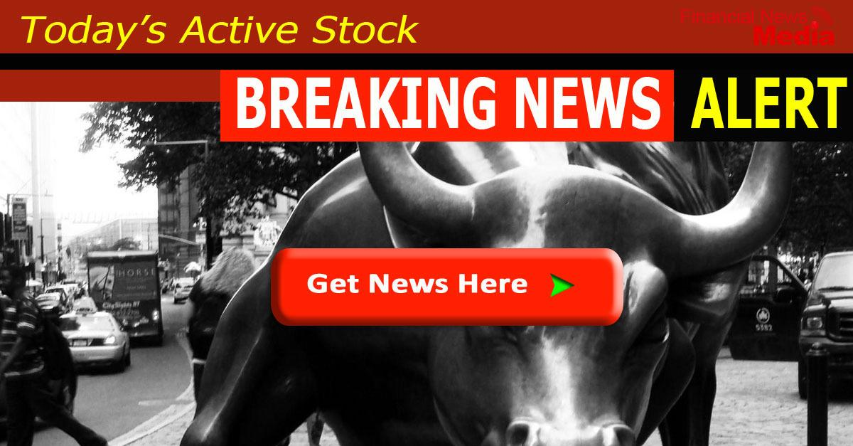 Active Stock Alert with Breaking News Issued