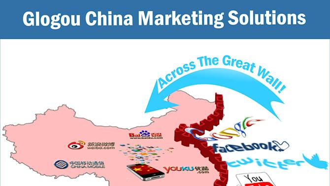 "Glogou Announces ""Across the Great Wall"" China Marketing Technologies and Services That Break Down the Barriers to Reaching the Growing China Market"