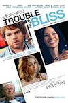 Poster of The Trouble With Bliss