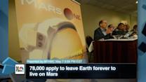 78,000 Apply to Leave Earth Forever to Live on Mars
