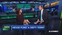 Hedge fund: A dirty term?