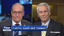 Capital gains hike coming?