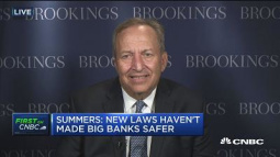 Summers: Regulations actually have made banks less safe