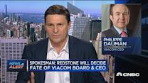 Spokesman: Redstone will decide fate of Viacom board & CE...
