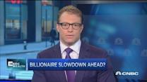 Billionaire slowdown ahead?