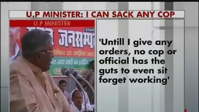 Drunk on power, UP minister says he can sack any cop Part-2
