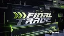 Final Trade: FireEye, CME Group, & more