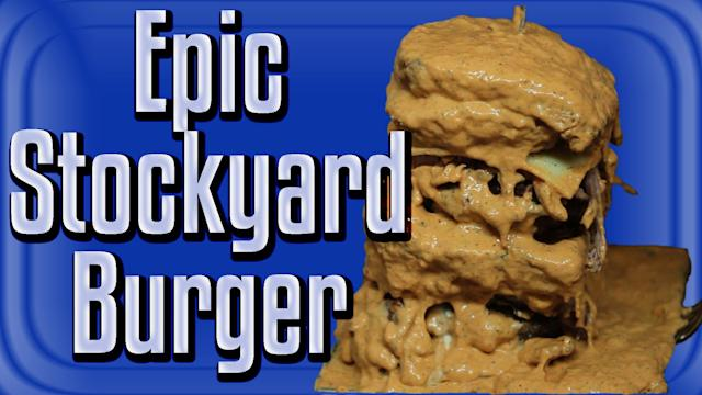 Epic Stockyard Burger - Epic Meal Time