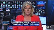 8 layoffs at Pershing Square: DJ