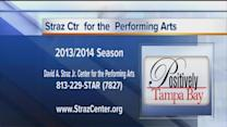 Positively Tampa Bay: Straz Center for the Performing Arts